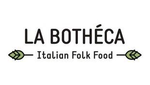 LA BOTHÉCA, Italian Folk Food